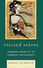 Storied selves : shaping identity in feminist witchcraft