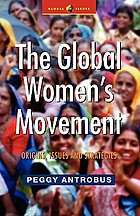 The global women's movement : origins, issues and strategies