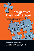 Integrative psychotherapy : toward a comprehensive Christian approach