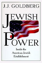 Jewish power : inside the American Jewish establishment