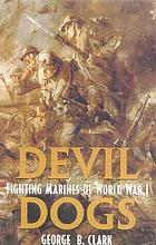 Devil dogs : fighting marines of World War I