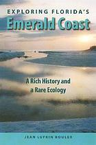 Exploring Florida's Emerald Coast : a rich history and a rare ecology