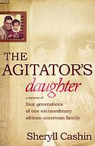 The agitator's daughter : a memoir of four generations of one extraordinary African American family