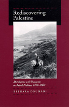 Rediscovering Palestine : merchants and peasants in Jabal Nablus, 1700-1900