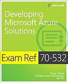 Exam Ref 70-532 : developing Microsoft Azure solutions