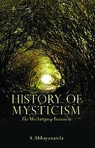 History of mysticism : the unchanging testament