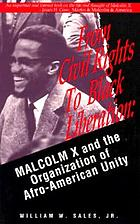 From civil rights to Black liberation : Malcolm X and the Organization of Afro-American Unity