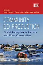 Community co-production : social enterprise in remote and rural communities