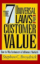 The 7 universal laws of customer value : how to win customers & influence markets