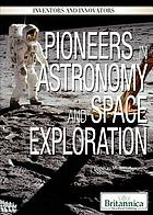 Pioneers in astronomy and space exploration