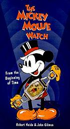 The Mickey Mouse watch : from the beginning of time
