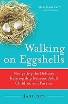 Walking on eggshells : navigating the delicate relationship between adult children and their parents