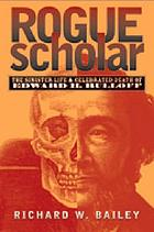 Rogue scholar : the sinister life and clebrated death of Edward H. Rulloff