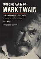 Autobiography of Mark Twain : the complete and authoritative edition. Volume 1