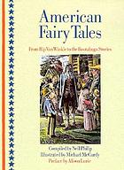 American fairy tales : from Rip Van Winkle to the Rootabaga stories