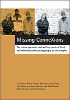 Missing connexions : the career dynamics and welfare needs of black and minority ethnic young people at the margins
