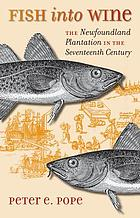 Fish into wine : the Newfoundland plantation in the seventeenth century