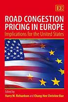 Road congestion pricing in Europe : implications for the United States