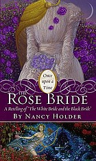 The rose bride : a retelling of