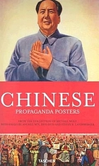 Chinese propaganda posters : 1921 - 1971; [from the collection of Michael Wolf]