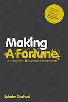Making a fortune : learning from the Asian phenomenon