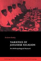 Varieties of Javanese religion : an anthropological account
