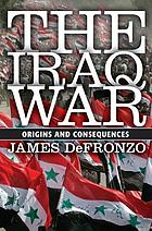 The Iraq War : origins and consequences