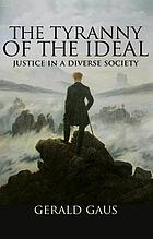 The tyranny of the ideal : Justice in a diverse society