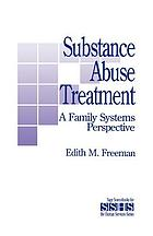 Substance abuse treatment : a family systems perspective