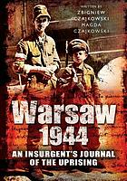 Warsaw 1944 : an insurgent's journal of the uprising