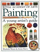 Painting : a young artist's guide
