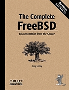 The complete FreeBSD : documentation from the source