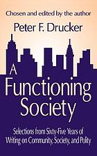 A functioning society : selections from sixty-fix years of writing on community, society, and polity