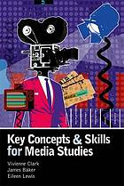Key concepts & skills for media studies
