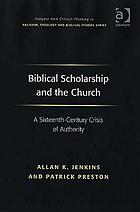 Biblical scholarship and the church : a sixteenth-century crisis of authority