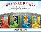 Be core ready : powerful, effective steps to implementing and achieving the common core state standards