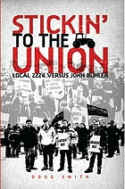 Stickin' to the union : Local 2224 vs. John Buhler