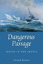 Dangerous passage : issues in the Arctic