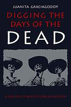 Digging the Days of the Dead : a reading of Mexico's Días de muertos