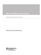 Major world religions : from their origins to the present