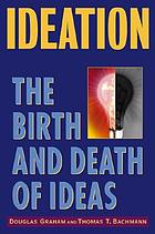 Ideation : the birth and death of ideas
