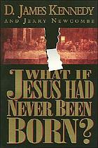 What if Jesus had never been born? : the positive impact of Christianity in history