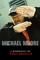 Michael Moore : a biography