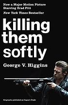 Killing them softly : a novel