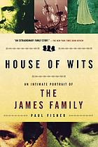House of wits : an intimate portrait of the James family
