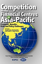 Competition among Financial Centres in Asia-Pacific: Prospects, Benefits, Risks & Policy Challenges