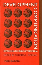 Development communication : reframing the role of the media