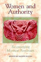 Women and authority : re-emerging Mormon feminism