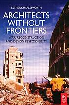 Architects without frontiers : war, reconstruction and design responsibility