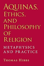Aquinas, ethics, and philosophy of religion : metaphysics and practice